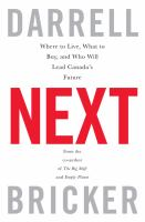 Next: Where to Live, What to Buy, and Who Will Lead Canada's Future