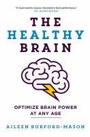 The healthy brain : optimize brain power at any age