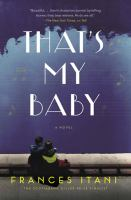 That's my baby : a novel