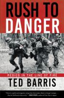Rush to danger : medics in the line of fire