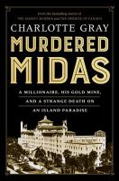 Murdered Midas : a millionaire, his gold mine, and a strange death on an island paradise