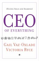 CEO of everything : flying solo and soaring