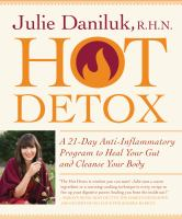Hot Detox : A 21-Day Anti-Inflammatory Program To Heal Your Gut And Cleanse Your Body