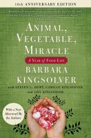 Media Cover for Animal, Vegetable, Miracle - 10th Anniversary Edition : A Year of Food Life
