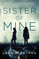 SISTER OF MINE : A NOVEL