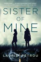 Sister of Mine : A Novel.