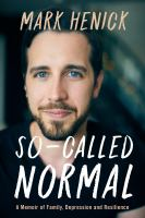 So-called normal : a memoir of family, depression and resilience