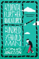 The accidental further adventures of the hundred-year old man