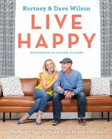 Live happy : the best ways to make your house a home