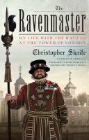 The Ravenmaster : my life with the ravens at the Tower of London