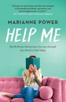 Help me! : my perfectly disastrous journey through the world of self-help