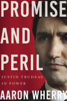 Promise and peril : Justin Trudeau in power