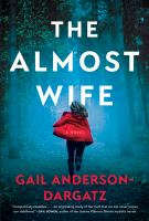 The almost wife : a novel