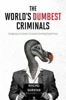 The world's dumbest criminals : outrageously true stories of criminals committing stupid crimes.