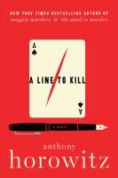 A Line to Kill : A Novel.