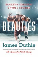Media Cover for Beauties: Hockey's Greatest Untold Stories