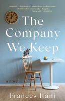 The company we keep : a novel