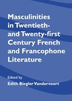 Masculinities in Twentieth- and Twenty-first Century French and Francophone Literature