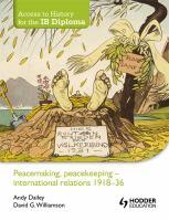 Peacemaking, Peacekeeping-- International Relations 1918-36