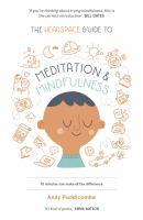 The Headspace Guide to ... Mindfulness and Meditation