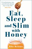 Eat, Sleep and Slim With Honey