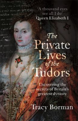 Cover image for The Private Lives of the Tudors