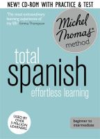 Michel Thomas Method Total Spanish Effortless Learning : Beginner to Intermediate