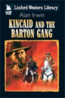 Kincaid and the Barton Gang