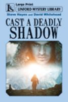 Cast A Deadly Shadow