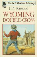 Wyoming Double-cross