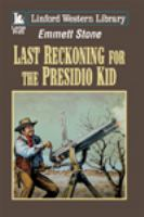 Last Reckoning for the Presidio Kid
