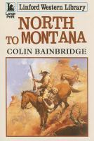 North to Montana