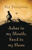 Ashes in My Mouth, Sand in My Shoes