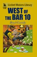 West of the Bar 10