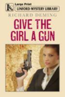 Give the Girl A Gun