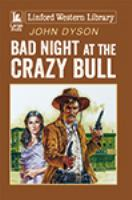Bad Night at the Crazy Bull