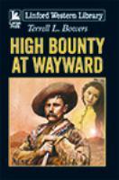 High Bounty at Wayward
