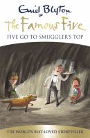 FAMOUS FIVE : FIVE GO TO SMUGGLER'S TOP by Enid Blyton