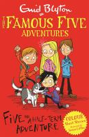 FAMOUS FIVE : FIVE AND A HALF-TERM ADVENTURE