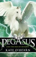 Pegasus And The End Of Olympus Book 6