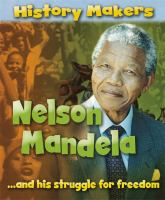 Nelson Mandela and His Struggle for Freedom