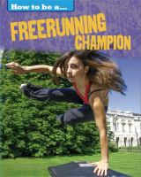 How to Be A ... Freerunning Champion