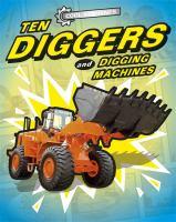 Ten Diggers and Digging Machines