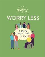 12 Hacks to Worry Less