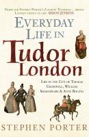 Everyday Life in Tudor London