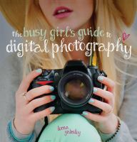 The Busy Girl's Guide to Digital Photography