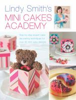 Lindy Smith's Mini Cakes Academy