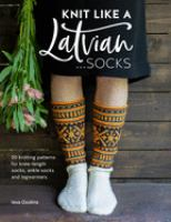 Knit Like A Latvian... Socks