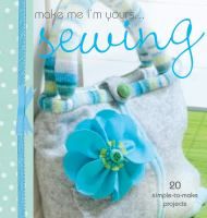 Make Me I'm Yours-- Sewing