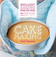 The Pink Whisk Brilliant Baking Step-by-step Cake Making